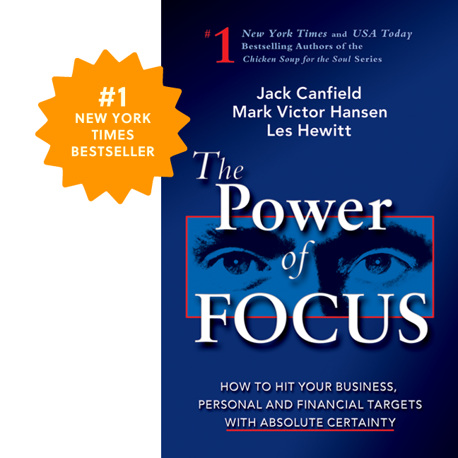 The Power of Focus, written by Jack Canfield, Mark Victor Hansen, Les Hewitt